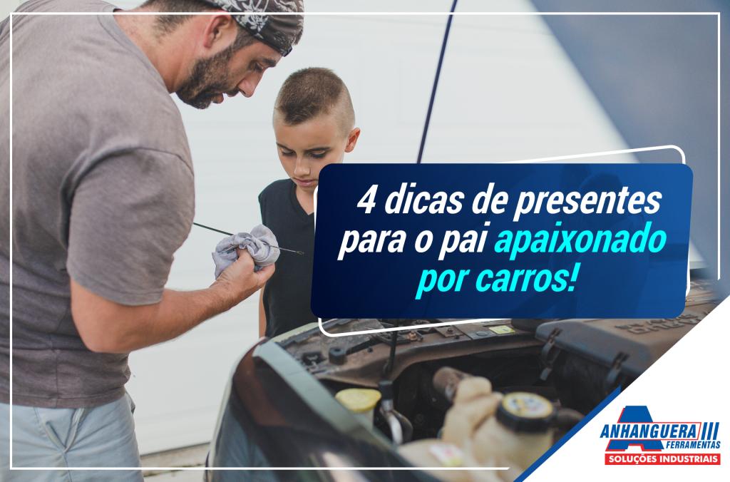 4 dicas de presentes para o pai apaixonado por carros!